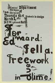 Poster Announcement, Forward Ed Fella Free Work - Central Michigan University, March 2, 1995