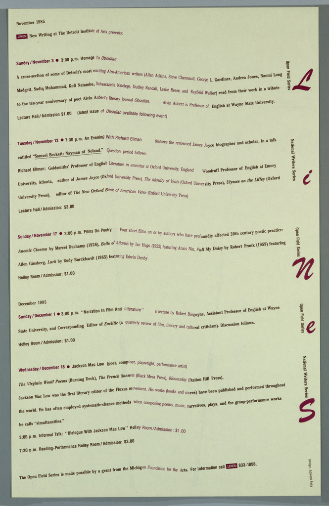 "Poster/ announcement printed in dark pink and brown inks, for lecture and discussion series at The Detroit Institute of Arts, designed to be mailed.  Recto: Five text blocks of dark pink and brown typeface moves in waves across sheet.  Middle triangular segment of text, dark pink, surrounding text, brown. Text describes events of each night, times, admission fees.  Across right edge, one letter in ""Lines"" next to each text block.  Across lower edge, text giving sponsor and contact inofrmation.   Verso: Upper two thirds of sheet, two lines of text, printed in brown, giving dates and titles, converge near upper edge.  Across lower third of sheet, text printed in brown giving mailing information."