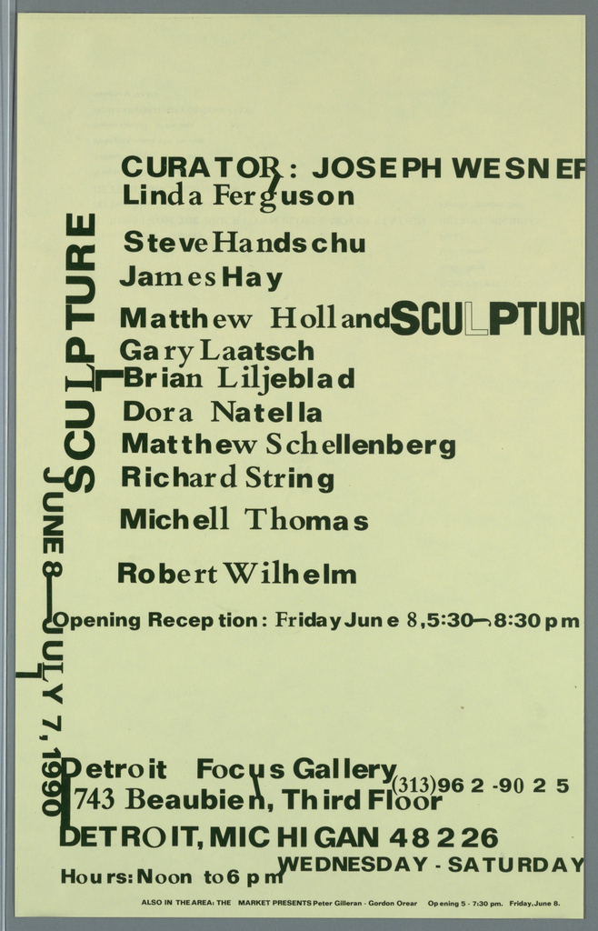 Poster announcement for exhibition at Detroit Focus Gallery, designed to be mailed.  Printed in green ink.   Recto: Two text blocks with typeface in a variety of styles, sizes .  Upper half of sheet, first text block, giving curator, participating artists, title, dates.  Across lower edge, second text block, giving location, contact, and additional information.  Down left edge, sideways, title, dates.   Verso: Across lower sheet, text in variety of sizes, styles giving sponsors and mailing information.