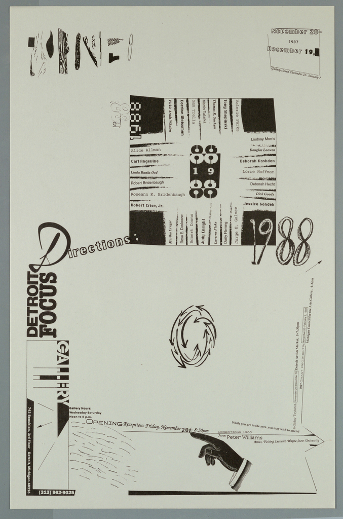 Poster/ announcement printed in black for Detroit Focus Gallery exhibition, designed to be mailed.  [Printed] hand-lettered text in a variety of sizes, styles.   Recto:  Across upper left quadrant, abstract designs.  Across upper right quadrant, enclosed in box, text giving dates.  Upper center, right, box with text along four interior sides, giving participating artists.  Across center, text giving exhibition title.  Lower center, image of circle made of counter-clockwise arrows.  Lower left edge, text giving location, contact information.  Across lower half of  sheet, text giving reception and additional information.  Lower right edge, text giving additional exhibition information.  Lower right quadrant, image of pointing hand.   Verso: Sheet filled with lines, blots, abstract shapes.  Center, circle made of counter-clockwise arrows.  Across lower half of sheet, sponsors and mailing information.