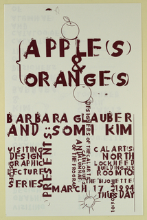 Poster Announcement, Cal Arts Program in Graphic Design Announcement: ...Apples and Oranges - Barbara Glauber and Somi Kim, March 17, 1994, 1994