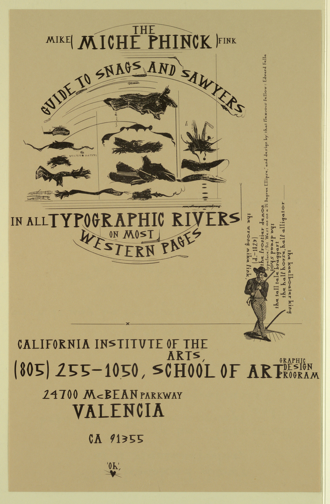 Poster/ announcement printed in black for Mike Fink slide lecture at Califrnia Institute of the Arts.  [Printed] hand-lettered text in a variety of sizes, styles throughout.  Recto: Across upper half of sheet, text giving lecture title frames images of imaginary aquatic creatures, which appear to be underwater. Across upper right edge, text.   Beneath text, image of man wearing hat, holding rifle.  Across lower third of sheet, text giving location, contact information. Verso: Across upper two-thirds of sheet, text giving fictitious dialogue.  Across lower third of sheet, center, text giving location, time, date.