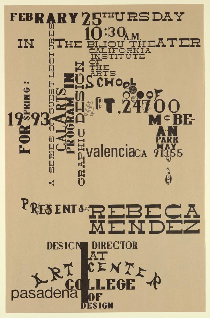 Poster Announcement, Cal Arts Program in Graphic Design Announcement: ...Presents Rebeca Mendez, February 25, 1993, 1993