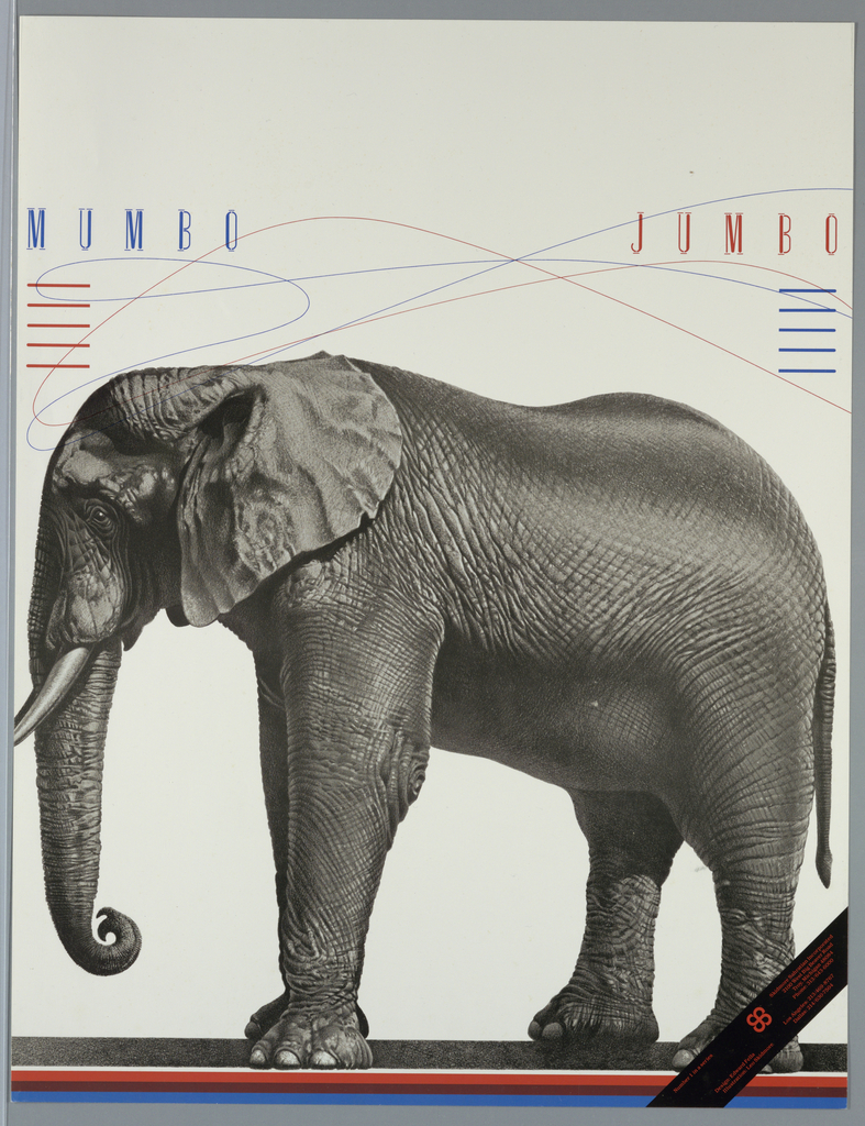 Poster with text at top and lower right corner, image at center.  Printed in multicolored inks including red, blue, black.  Side view of elephant, standing. The words of title oppose each other connected by curving lines, in red and blue. Red and blue stripes at bottom. Band across lower right corner, red text on black.