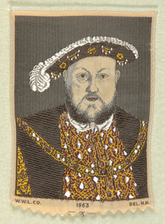 """Woven souvenir based on the painting 'Portrait of Henry VIII' (c. 1540) by Hans Holbein the Younger (1497-1543). """"W.W.L. CO. 1963 DEL. H.H."""" appears below the portrait. W.W.L. CO. represents Warner Woven Label Co. Del H.H. is the designer's (Howard Huffsschmidt) initials. In black, burgundy, golden-yellow, white, and salmon on white warp."""