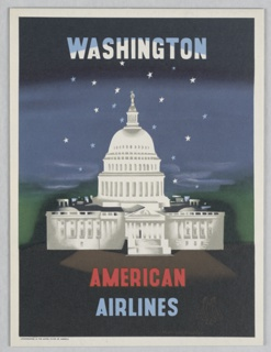 Advertising reduction for American Airlines advertising Washington D.C. View of the U. S. Capitol building at night, blue and white stars in the sky above. In blue and white text, upper center: WASHINGTON; in red and blue, lower center: AMERICAN / AIRLINES [American Airlines logo in brown outline].