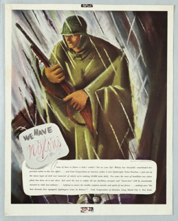 Advertisement for Coat Corporation of America. At center, an American foot soldier, carrying a rifle seen slogging through the rain in a green poncho. Below on a rectangular button, in black and pink text: WE HAVE / Nylons. Across bottom of the page, against a white rectangular ground: six lines of advertising copy in black text.