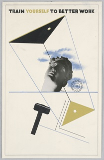 Two triangles joined by lines form an optical illusion of three dimensions. A cogged wheel, T-square and photomontage of a classical head of Venus complete the composition. Title at the top in black: TRAIN [in yellow:] YOURSELF [in black:] TO BETTER WORK.
