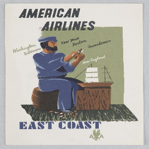 Advertising reduction for American Airlines advertising the East Coast of the United States. A bearded figure dressed in blue, sitting on a wooden barrel, carving a piece of wood, curled wood-shavings on the ground. Before the figure, a model sailboat on a wooden table. In black text, upper left: AMERICAN / AIRLINES; in green, black and white script, center and center left: Washington / Baltimore; New York / Boston / Providence / New England. In blue serif text, center left: EAST COAST / [American Airlines logo in green].
