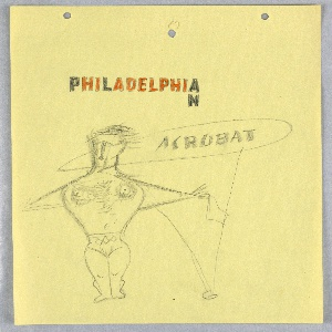 Study for an advertisement for a Philadelphia based company. At bottom left corner, a figure wearing only a speedo, with arms outstretched to the sides. The figure holds a handkerchief in their left hand. Text within an oval, to the right of the figure's head: ACROBAT. Above, in orange and black lettering: PHILADELPHIA / N [vertically positioned under the A in Philadelphia]. Three hole punches at the top of the page.