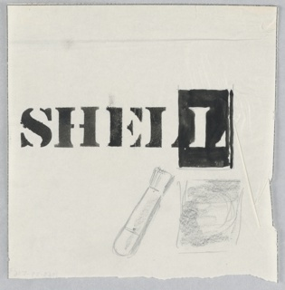 Study for a Shell-Mex and BP Ltd. poster or advertisement. At center, text rendered as though stenciled, in black gouache: SHELL. Below, an image of a brush and an unidentifiable square object in graphite.