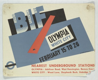 Poster for the British Industries Fair at Olympia advertising the nearest Underground stations that can be used to reach the event. A red straight-edge is superimposed on blocks of blue and black. At top, title in blue letters with white text inside each initial: BIF / BRITISH / INDUSTRIES / FAIR; in black, center: OLYMPIA / [in blue:] WHITE CITY; [in black:] FEBRUARY 15 TO 26. In the lower right corner, in orange ink, text offering which underground stations to take.