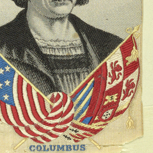 """Ivory plain cloth ground with black silk secondary weft forming portrait of Columbus. Crossed flags of United States and Spain and the inscription: """"Columbus"""" below portrait (b) at bottom in color: """"Souvenir of the Discovery of America."""" At top, scene in black and ivory with the inscription: Landing of Columbus Oct 12th 1492."""