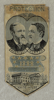 "Blue line. Inscription: ""PROTECTION"" in blue. Portrait of Harrison and Morton. Inscription: ""HARRISON MORTON"" in black and white. Blue scroll with stars and Inscription: ""1888"". Image of white house. Inscription: ""WHITE HOUSE""."