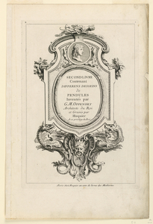 "An oval frame set into a rectangular framework with curved top and bottom. The upper part decorated with a profile portrait in a medallion. The lower part supported by a masque and flanked by two dragons. Inscribed in the oval frame, title; lower margin: ""A Paris chez Huquier au coin de la rue des Mathenins""; upper left: ""B""; upper right: ""1""."