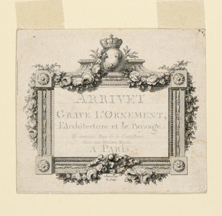 Design for a trade card: architectural frame with swags of flowers; lettering in dilute ink, between ruled lines. ARRIVET / GRAVE L'ORNEMENT, / L'architeceture et le paysave / etc.