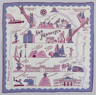 Commemorative white handkerchief printed in pink and blue showing scenes in San Francisco including: Russian Hill, Nob Hill, Mark Hopkin's Hotel, Legion of Honor Palace, Civic Auditorium and other sites. Souvenir of the Golden Gate International World's Fair, 1939.