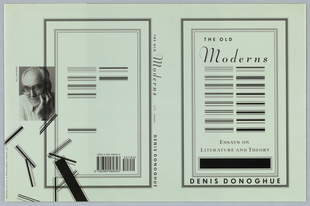Book jacket for The Old Moderns, by Denis Donoghue, published by Alfred A. Knopf. On front cover, a selection of aligned typographical rules bordered in rectangles made up of further rule patterns. Text above, in black: THE OLD; in black script: Moderns; below: ESSAYS ON / LITERATURE AND THEORY; at bottom margin: DENIS DONOGHUE; back cover shows the forms from the front broken free from their rigid patterns and scattered in diagonals across the lower left, drawing attention to similarity between the rule patterns and barcode. At left edge, photoillustration of author.