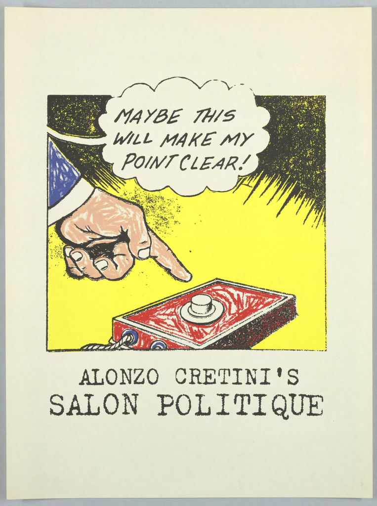 Text in balloon, drawing of finger almost pressing button for Alonzo Cretini's Salon Politique.