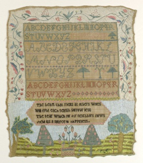 Three sets of alphabets, one set of numerals, and verse, with a floral border on three sides and a landscape at the bottom. The work is embroidered on brown linen; the border and landscape have embroidered grounds. The verse reads:  The heart that melts at others woes Will find each selfish sorrow less The tear which for our neighbors flows Yields us a source of happiness