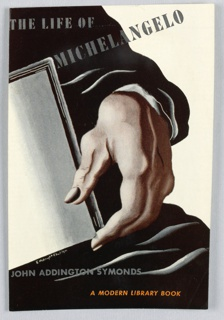 Cropped view of a black-sleeved arm and large hand holding part of a rectangular object, possibly a book or a work of art. Above in gray: THE LIFE OF / MICHELANGELO. Bottom left in gray: JOHN ADDINGTON SYMONDS. Below, bottom right in orange italics: A MODERN LIBRARY BOOK.
