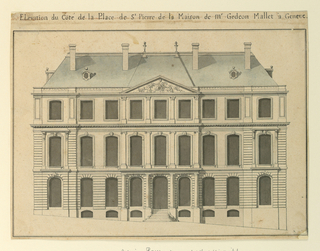 Drawing, Front elevation of the house of Mr. Gédéon Mallet in Geneva