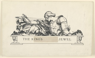 """The bust-length figure of a knight in armor, his sword held in his right hand, resting on his shoulder. Title: """"The King's Jewel,"""" on a tablet below (""""ing's"""" on a slip pasted over original title, as published: """"The Keeper of the Jewel"""")."""