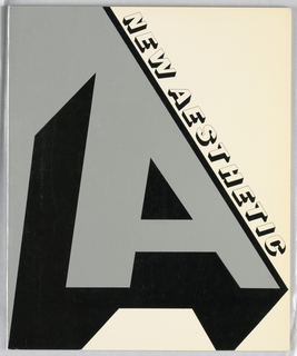 "Exhibition catalogue for A New Aesthetic, Washington Gallery of Modern Art, Washington, D.C. Vertical rectangle format. At left, a large block letter ""A"" in silver and black, with shadow to add three-dimensionality. Right of composition has white ground, diagonal white text bordered with black."