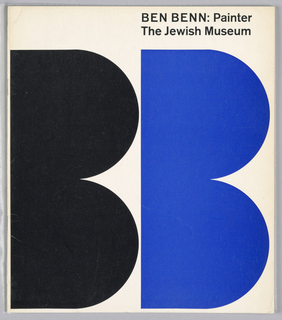 "Exhibition catalogue for Ben Benn: Painter, The Jewish Museum, New York, NY. Vertical format. Two solid-filled letter ""B""s on white ground, left in black, right in blue. Printed black text with exhibition title at upper right."
