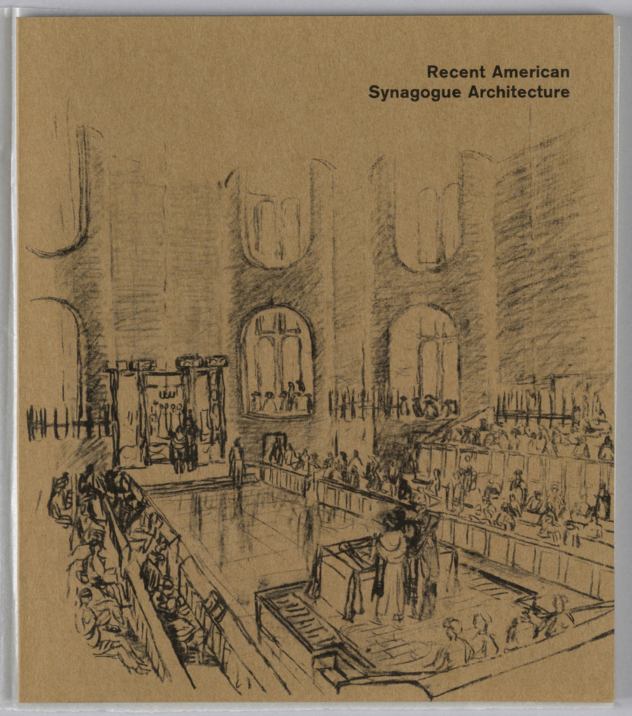 Exhibition catalogue for Recent American Synagogue Architecture, The Jewish Museum, New York, NY. Vertical format. Printed drawing of synagogue interior populated with rows of seated figures and standing figures at an altar. Printed black text with exhibition title at upper right.