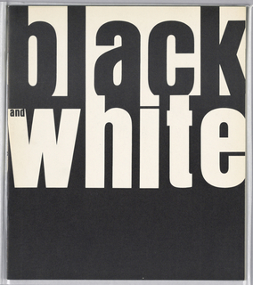 "Exhibition catalogue for Black and White, The Jewish Museum, New York, NY. Vertical format. At top, the word ""black"" in black print on white ground. Below, the word ""white"" in white pint on black ground, black background continues to bottom."
