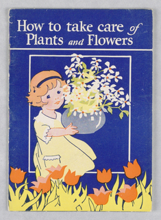 Booklet, International Agricultural Corporation/How to Take Care of Plants and Flowers