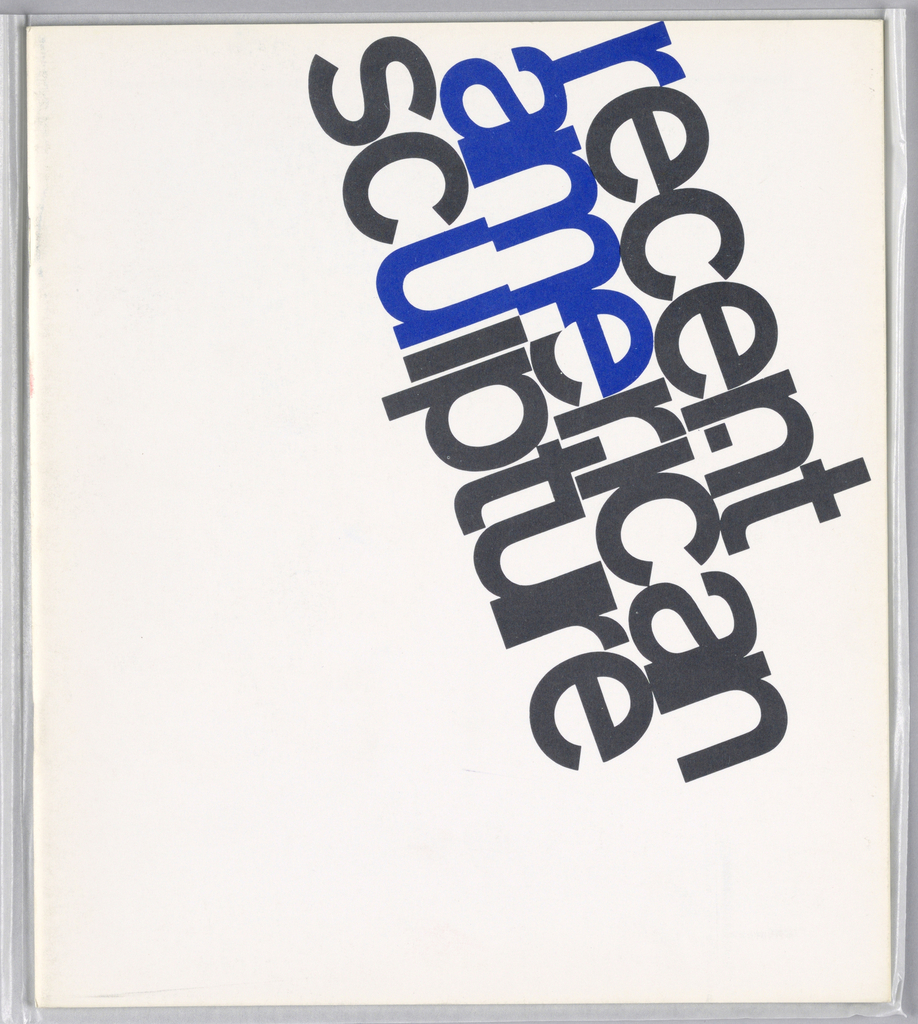 "Exhibition catalogue for Recent American Sculpture, The Jewish Museum, New York, NY. Vertical format. On white ground, black diagonal text at upper right with exhibition title, several characters printed in blue: the ""r"" in ""recent,"" ""am"" and half of the letter ""e"" in ""american,"" and ""u"" in ""sculpture."""