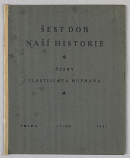 "Portfolio cover in gray with black printed text. Portfolio description: ""Sest Dob Nashi Historie,"" published Prague, 1921; unbound portfolio of wood block prints."