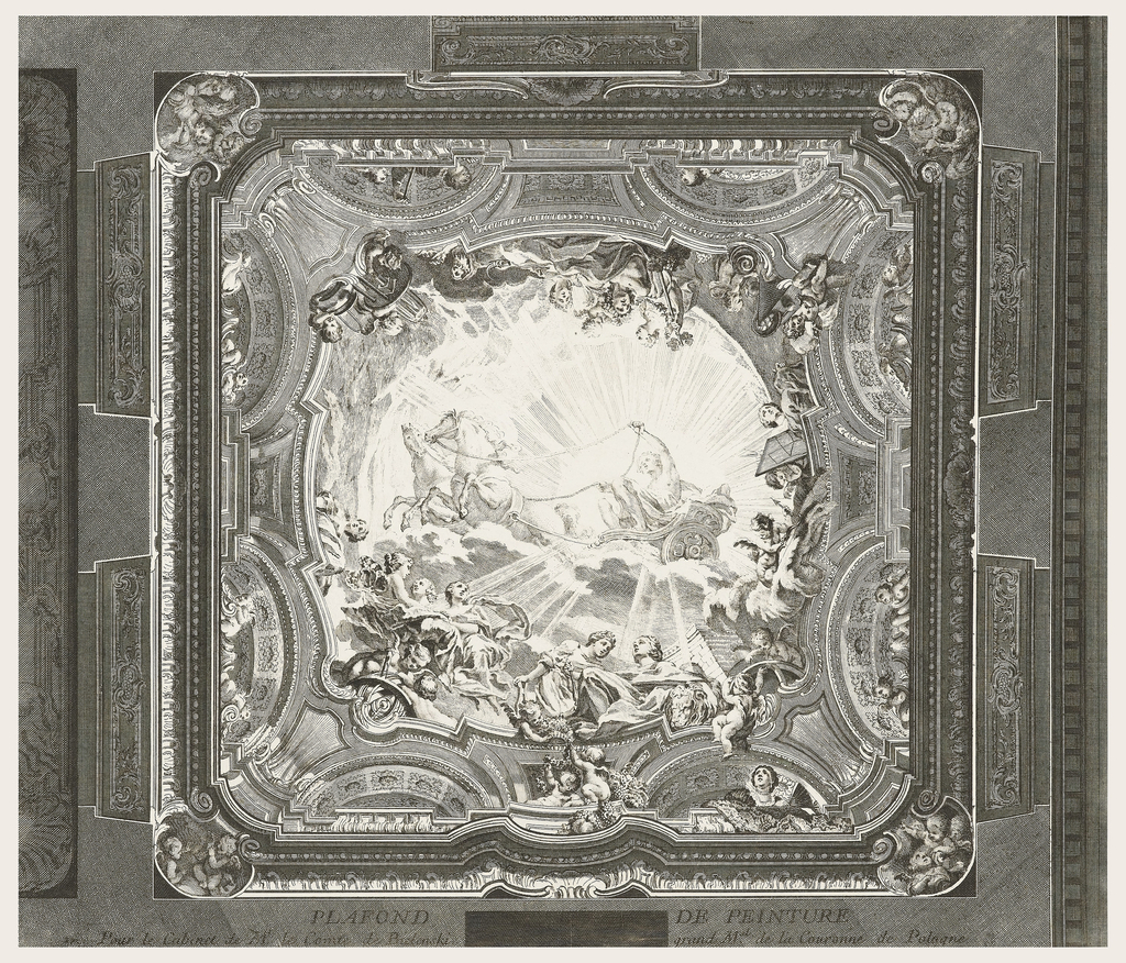 Engraving (square) for the ceiling of Count Bielinski's cabinet. Large central roundel shows a sunburst as background for a mythological scene. A chariot, drawn by two horses and driven by a man is surrounded by female figures, putti, garlands and fruits. Cartouches at the four corners are decorated with putti. On lower border of engraving is written, to left and right of center: PLAFOND DE PEINTURE/Pour le Cabinet de Mr. le Comte de Bielinski grand M.al de la Couronne de Pologne