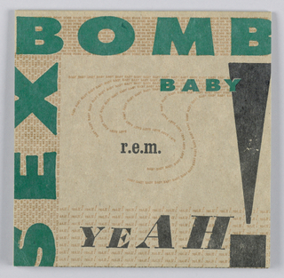 """Green, gold, and black, inks on cardboard packaging.  on right border """"SEX"""" in bold green fron surrounded by smaller """"sex"""" words repeated in gold font.  On top border """"BOMB"""" in bold green font surrounded by smaller """"bomb"""" words repeated in gold font.  At center right """"BABY"""" in green font surrounded by smaller """"baby"""" words in gold font in swirling pattern.  On bottom of cover""""YEAH!""""  in black font surrounded by smaller """"yeah"""" words in gold font.  At center """"r.e.m."""" in black font."""