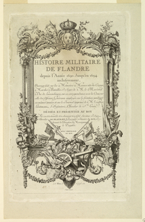 Framing with the Royal French coat of arms (?) at top center; a tropht [sic] of arms at bottom center, and other implements of war among garlands. Inscription with the title, as given, a paragraph stating sources, t he dedication to the king, and the privilege. Bottom center: F. R. Martinet I. et Sculpsit 1758 / J. Oger Scripsit.