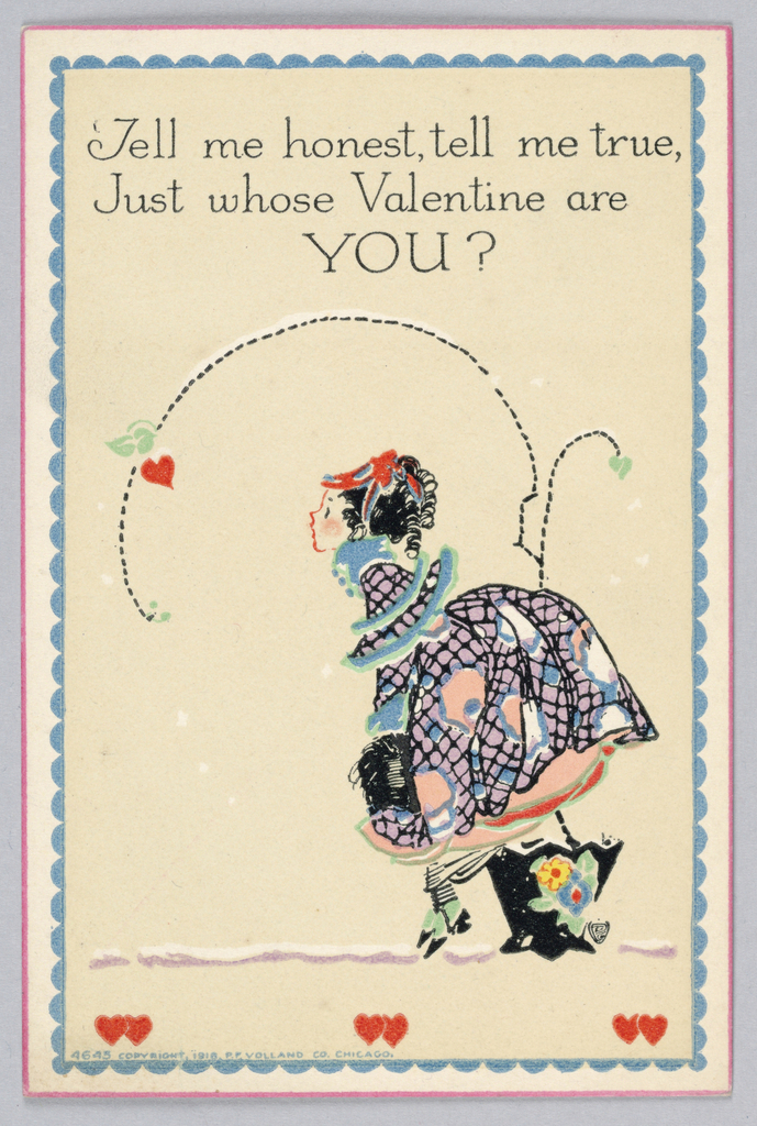 Greeting Card, Greeting Card: Tell me honest, tell me true, Just whose Valentine are YOU?, 1918