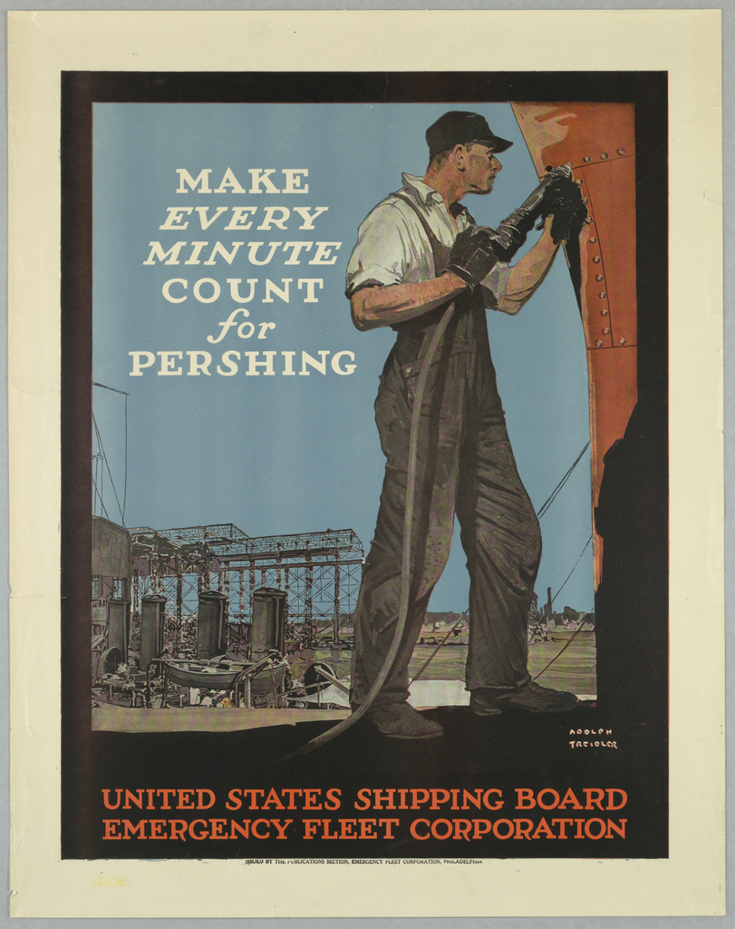 Poster, United States Ship Building Board, Make Every Minute Count for Pershing, possibly 1917