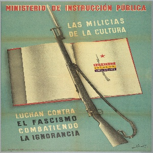 Spanish Civil War poster. Diagonal rifle on open book. Logo on right page reads: CARTILLA / ESCOLAR / ANTIFASCISTA. Above, red text: MINISTERIO DE INSTRUCCION PUBLICA; Below, on right, white text in caps: LAS MILICIAS / DE LA CULTURA; below, black and white text in caps: LUCHAN CONTRA / EL FASCISMO / COMBATIENDO / LA IGNORANCIA. (Ministry of Public Instruction/ The Militias of Culture fight against fascism fighting ignorance)