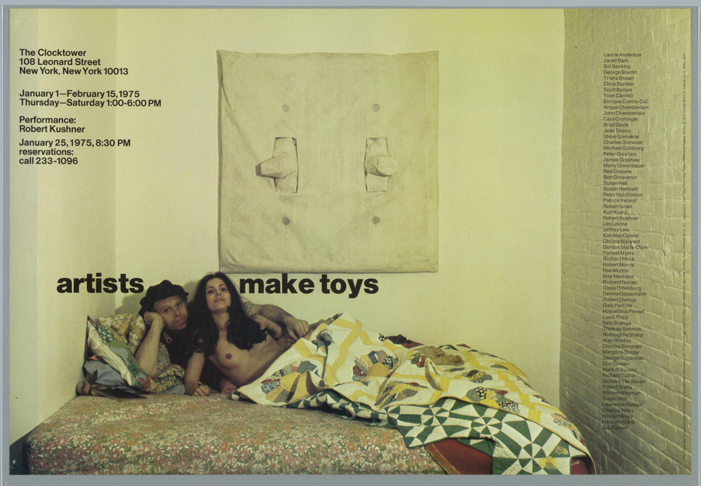 Art exhibition poster showing color photo of reclining couple on a bed covered by quilts.  The man (clothed, wearing a hat) is the artist Claes Oldenburg; the nude woman is artist Hannah Wilke.  Above bed is Oldenburg's large soft sculpture of light switch.  The exhibition title is printed in the space between the artists's heads.   A long list of 65 artist names is printed at the right (Laurie Anderson... Joe Zucker).