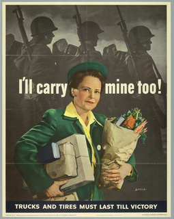 A woman in green and yellow carries groceries and parcels in her arms. Behind her is a view of three soldiers with gear, seen from below. White text reads: I'll carry mine too! / TRUCKS AND TIRES MUST LAST TILL VICTORY