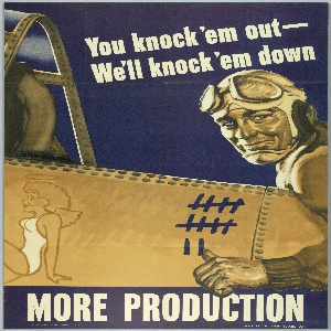 "A pilot sits in his plane with the hood open looking like he's about to fly out. He is giving a thumbs-up pointing to the notches he's made on his plane. To the left of the hatch marks is a girl posed in a white bathing-suit. At the top of the poster it reads ""You knock 'em out- We'll knock 'em down"". The bottom reads ""MORE PRODUCTION"""
