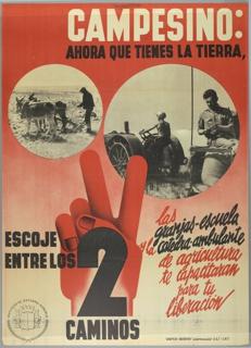 Poster, Campesino: Ahora que tienes la tierra, escoje entre los dos caminos (Peasant: Now that you have the land, choose between the two routes)