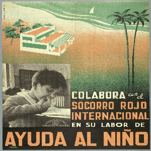 Spanish Civil War poster.  Beach scene with photographic close-up of child at school. Text: COLABORA con el / SOCORRO ROJO / INTERNACTIONAL / EN SU LABOR DE / AYUDA  AL NIÑO. (Collaborate with the International Red Aid in their efforts to help the child)
