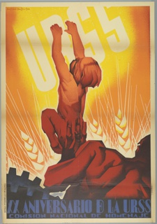 Spanish Civil War poster. Seen from the back, a muscular man pushes a young child up toward the letters URSS that stand out against glowing yellow and orange light against stylized wheat. The figures are strongly faceted and rendered in red. The legend across the bottom of posters is blue and black. A section of machinery is at left, suggesting the promise of union between agriculture and industry.
