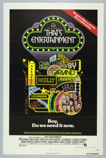 "Poster for the film ""That's Entertainment!"" directed by Jack Haley, Jr. On a black ground. Central image is brightly colored and uses mixed typographical styles to announce the title of the film and names of big hollywood stars from the roster of Metro Goldwyn Mayer Studios, including: Cary Grant, Debbie Reynolds, Fred Astaire, Clark Gable, Elizabeth Taylor, Bing Crosby, Cyd Charisse, Gene Kelly, Judy Garland, Mickey Rooney, Ginger Rogers, James Steward, Liza Minnelli, Lena Horn, Donald O'Connor, Jane Powell, Joan Crawford, Harlow, Peter Lawford, Esther Williams, Kathryn Grayson, Red Skelton, Howard Keel, and Ann Miller. At the lower right, a photo collage of some of these actors, and Frank Sinatra. Beneath, in white letters: ""Boy./ Do we need it now."" Across top right corner, a red banner with white letters:""It's more than a movie. It's a celebration."" Film credits below, on white border. 