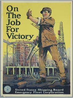 Poster, United States Shipping Board: On the Job for Victory, possibly 1917
