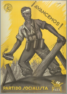 Spanish Civil War poster.  On a yellow and white ground, Fighter holding explosive at barbed wire fence. Above, text in black: ¡AVANCEMOS! (We go Forward!); below, in yellow text: PARTIDO SOCIALISTA (Socialist Party). Lower right, in white text: P.S.O.E. [logo].