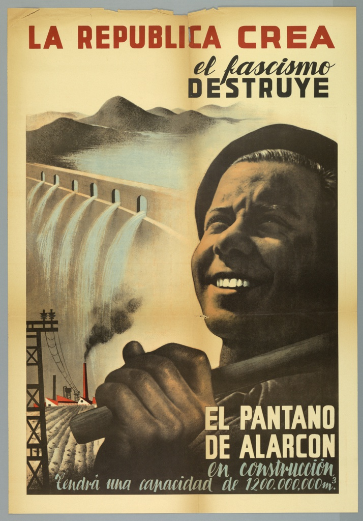 Spanish Civil War poster. Large image of man's head, wearing black beret and looking up dominates left side.  He has a tool (possibly shovel) over his shoulder (in partial view). Large hand gripping tool in the foreground. Image of rolling hills and valley with river flowing into dam. Image of farmland and factory with red smoke stacks and electrical power lines at lower left. Imprinted in red and black, across top: LA REPUBLICA CREA/ el fascismo/ DESTRUYE (The Republic creates, Fascism destroys); imprinted in color of the paper and sky blue, across bottom: EL PANTANO/DE ALARCON/en construcción/Tendrá una capacidad de 1200.000,000 m.³ (The Alarcon dam under construction will have a capacity of 1,200,000,000 cubic meters)